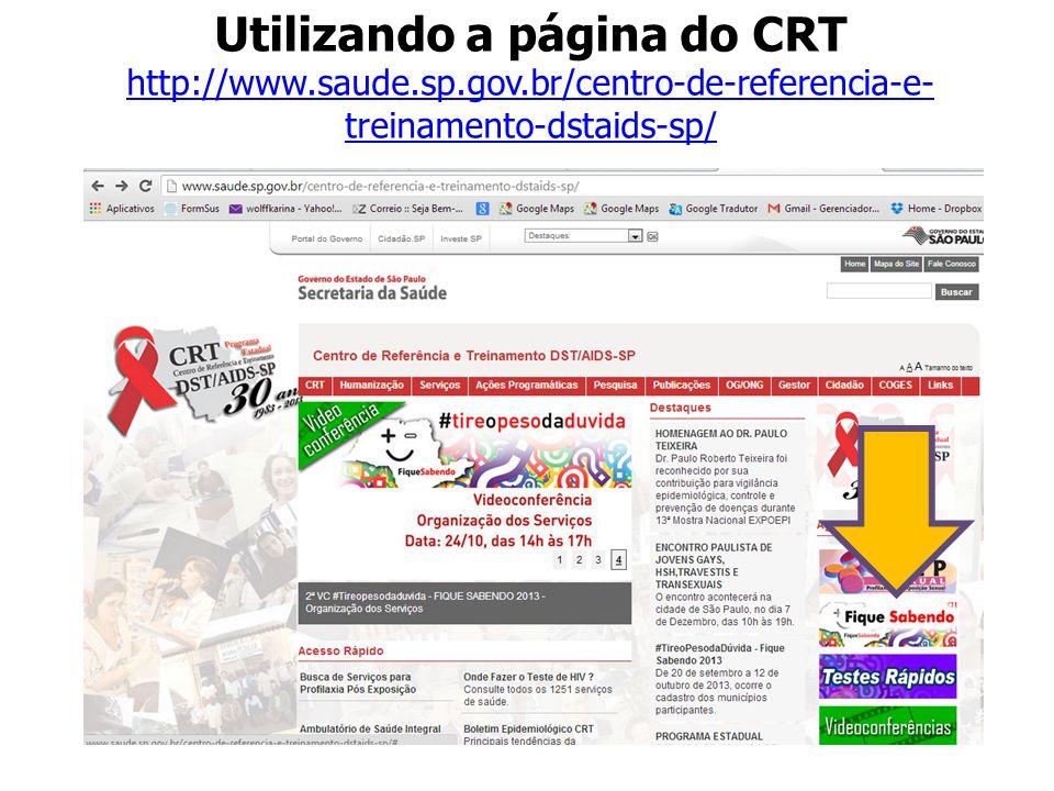 Utilizando a página do CRT http://www. saude. sp. gov