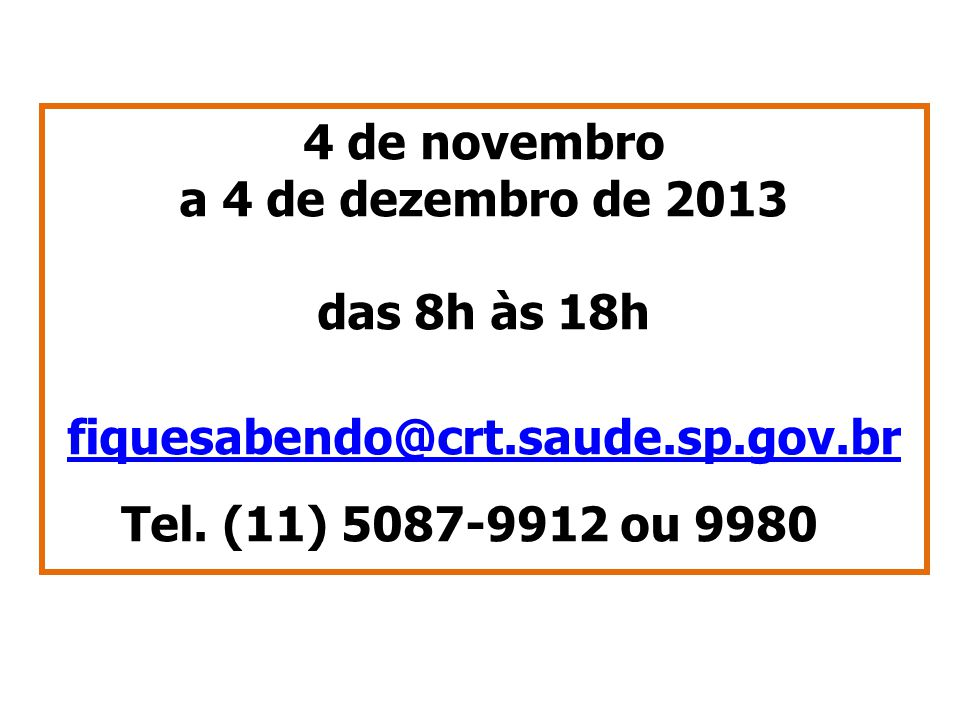 4 de novembro a 4 de dezembro de 2013