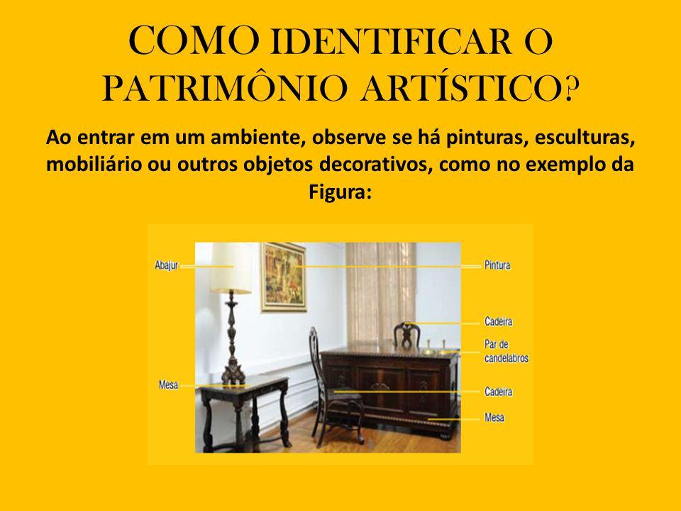 COMO IDENTIFICAR O PATRIMÔNIO ARTÍSTICO