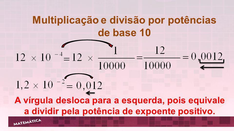 Multiplicação e divisão por potências de base 10