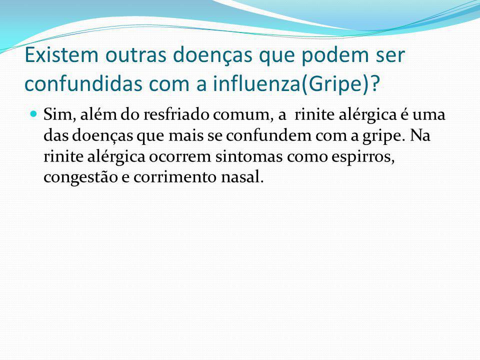 Existem outras doenças que podem ser confundidas com a influenza(Gripe)