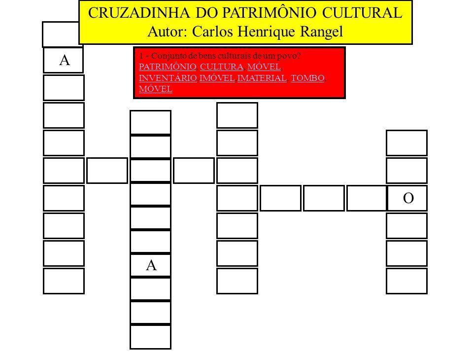 CRUZADINHA DO PATRIMÔNIO CULTURAL Autor: Carlos Henrique Rangel