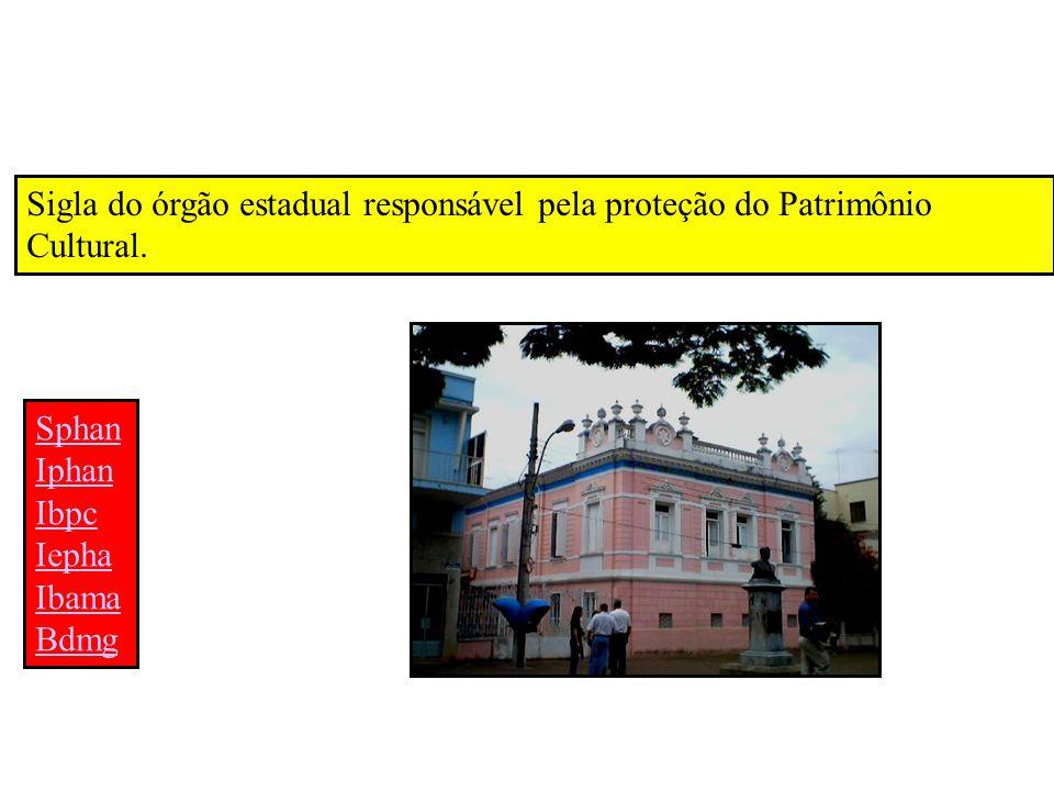 Sigla do órgão estadual responsável pela proteção do Patrimônio Cultural.
