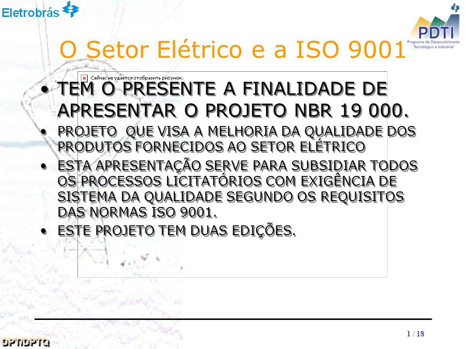 O Setor Elétrico e a ISO 9001 TEM O PRESENTE A FINALIDADE DE APRESENTAR O PROJETO NBR 19 000.