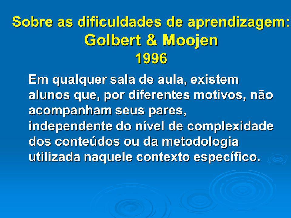 Sobre as dificuldades de aprendizagem: Golbert & Moojen 1996