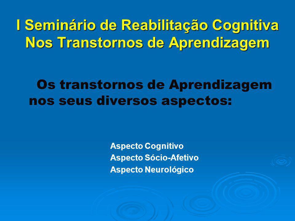 I Seminário de Reabilitação Cognitiva Nos Transtornos de Aprendizagem