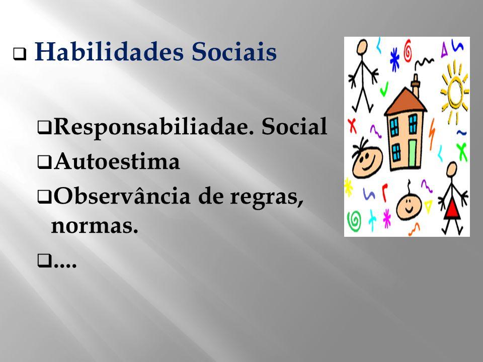 Habilidades Sociais Responsabiliadae. Social Autoestima