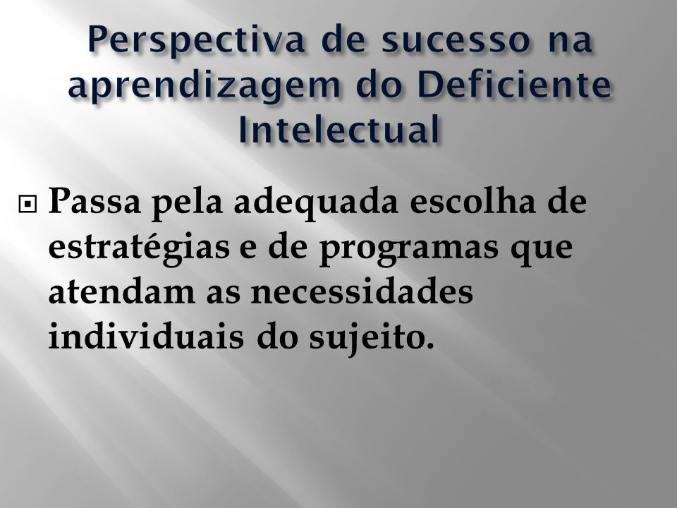 Perspectiva de sucesso na aprendizagem do Deficiente Intelectual