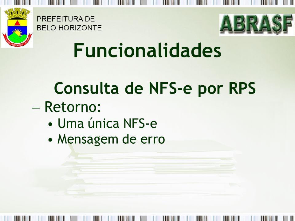 Consulta de NFS-e por RPS Retorno: Uma única NFS-e Mensagem de erro