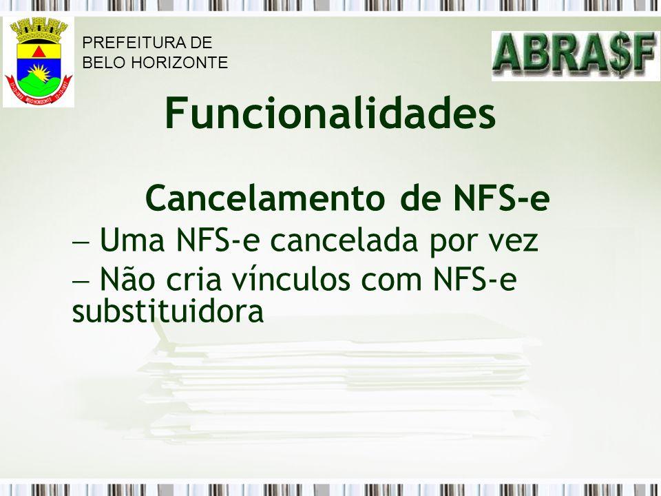 Cancelamento de NFS-e Uma NFS-e cancelada por vez