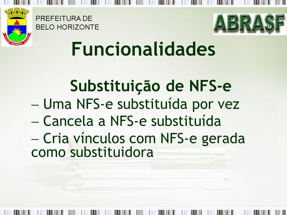 Substituição de NFS-e Uma NFS-e substituída por vez