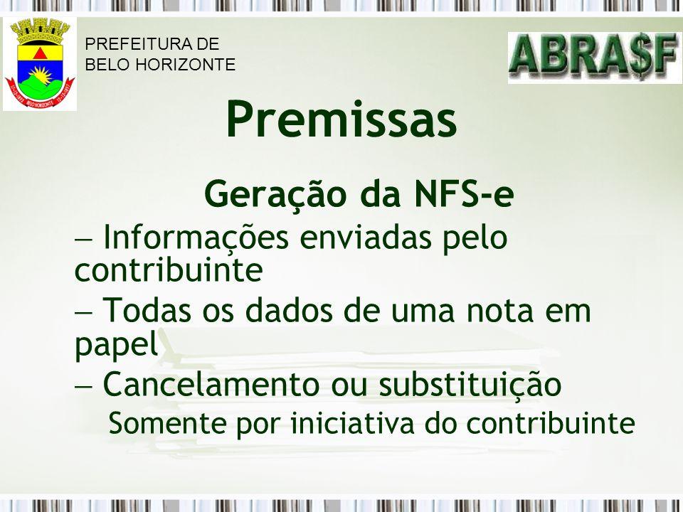 Geração da NFS-e Premissas Informações enviadas pelo contribuinte