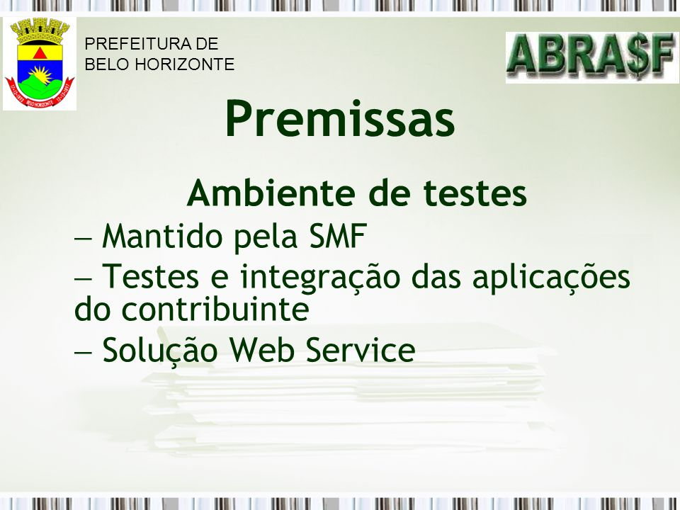 Ambiente de testes Premissas Mantido pela SMF