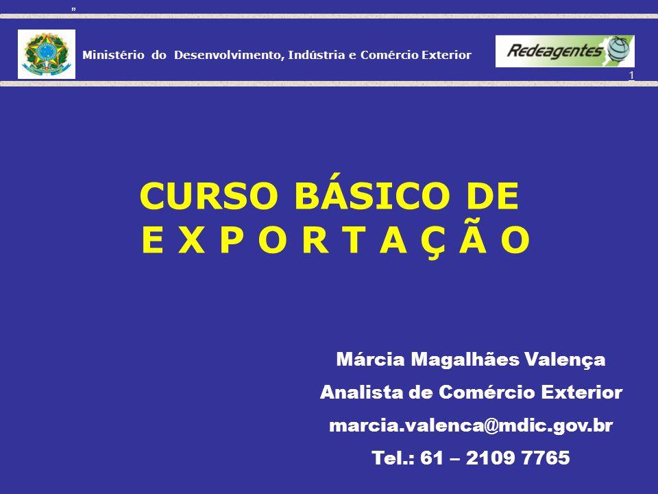CURSO BÁSICO DE E X P O R T A Ç Ã O