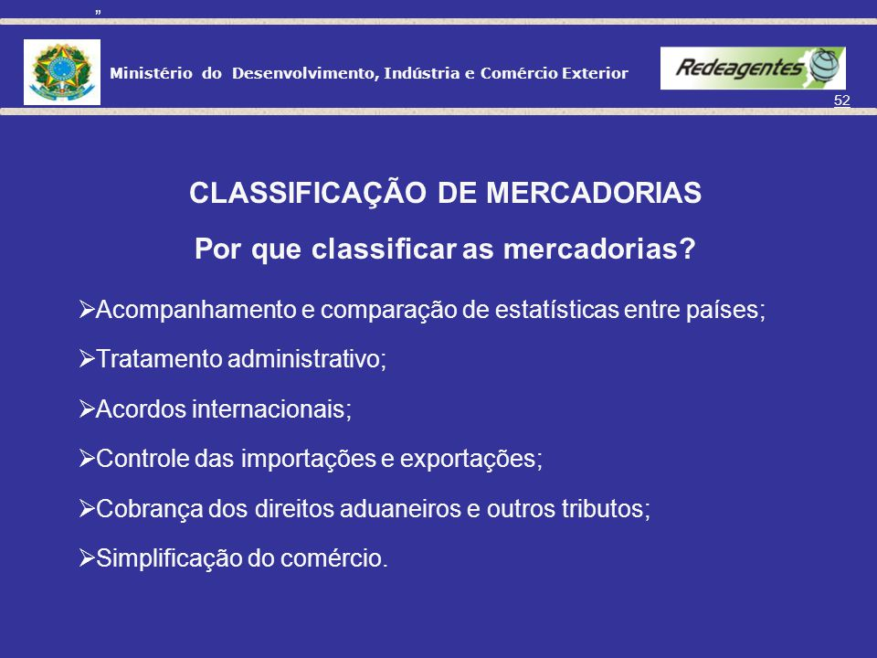 CLASSIFICAÇÃO DE MERCADORIAS Por que classificar as mercadorias