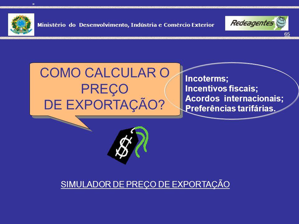 COMO CALCULAR O PREÇO DE EXPORTAÇÃO Incoterms; Incentivos fiscais;