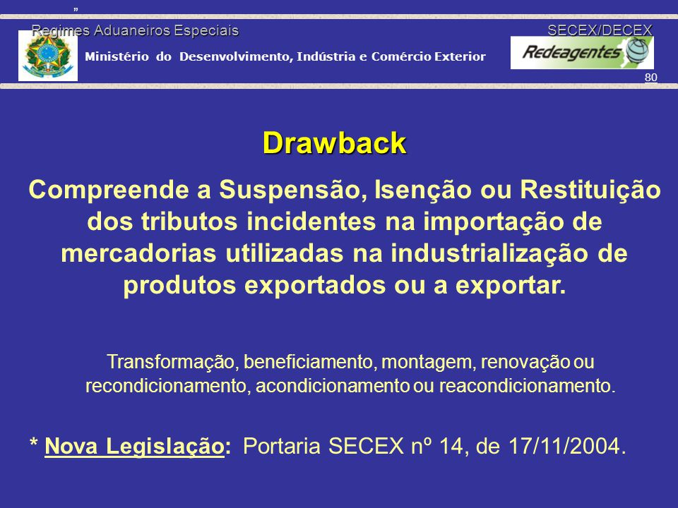 Regimes Aduaneiros Especiais SECEX/DECEX