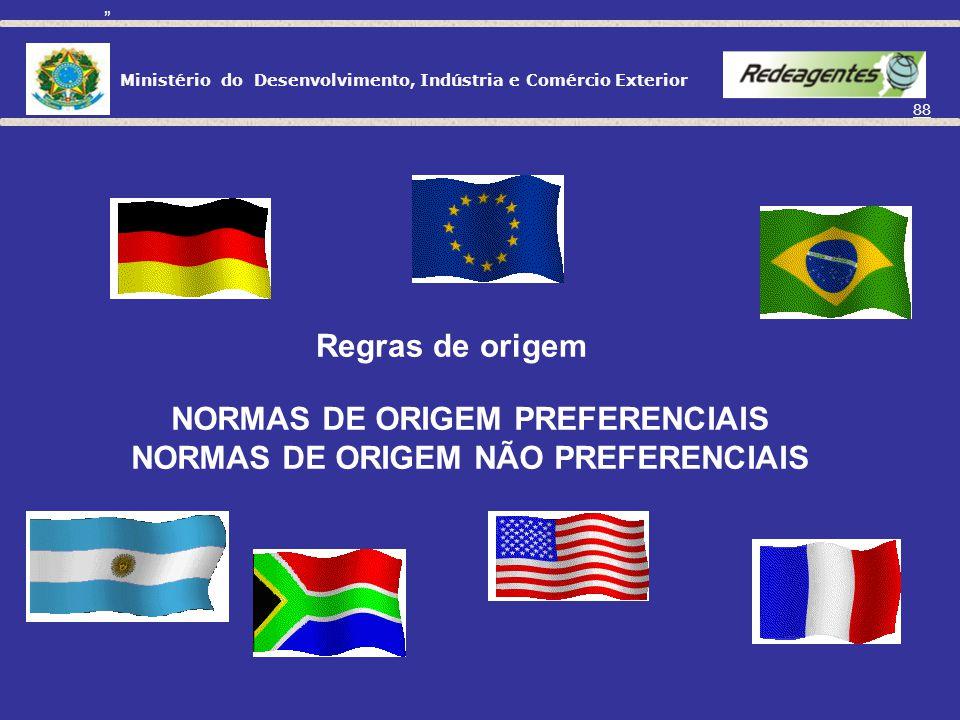 NORMAS DE ORIGEM PREFERENCIAIS NORMAS DE ORIGEM NÃO PREFERENCIAIS