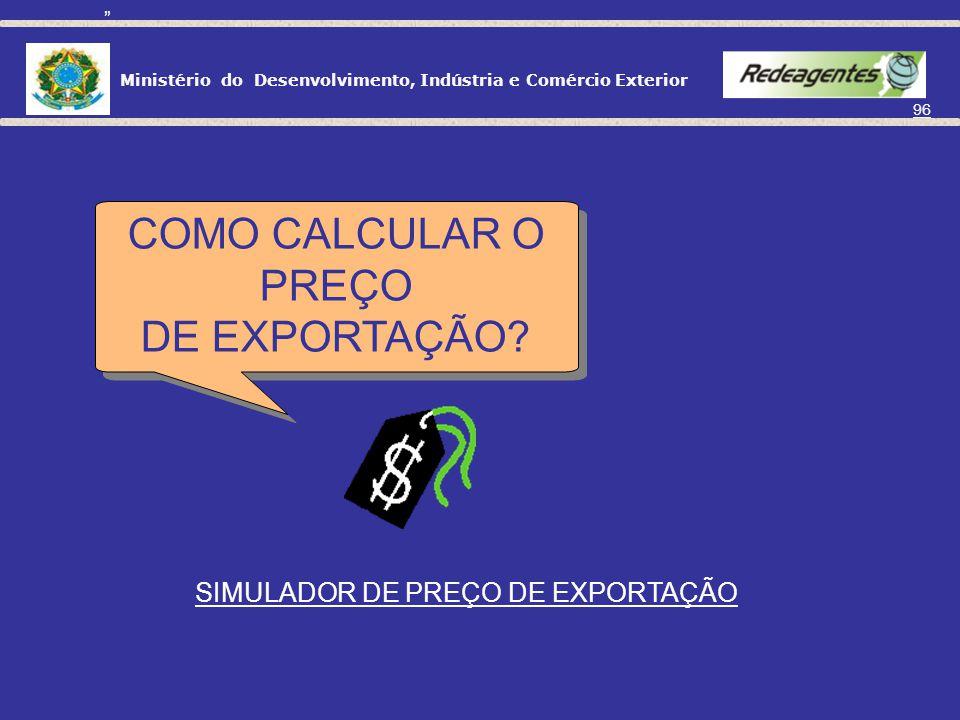 COMO CALCULAR O PREÇO DE EXPORTAÇÃO SIMULADOR DE PREÇO DE EXPORTAÇÃO