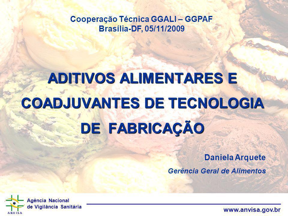 ADITIVOS ALIMENTARES E COADJUVANTES DE TECNOLOGIA DE FABRICAÇÃO