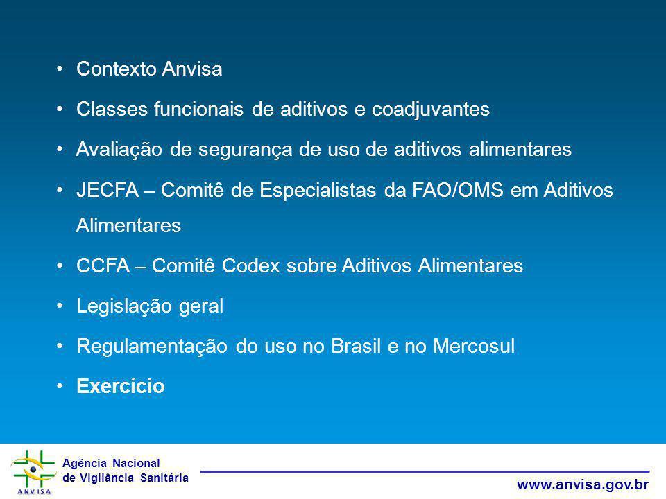 Contexto Anvisa Classes funcionais de aditivos e coadjuvantes. Avaliação de segurança de uso de aditivos alimentares.