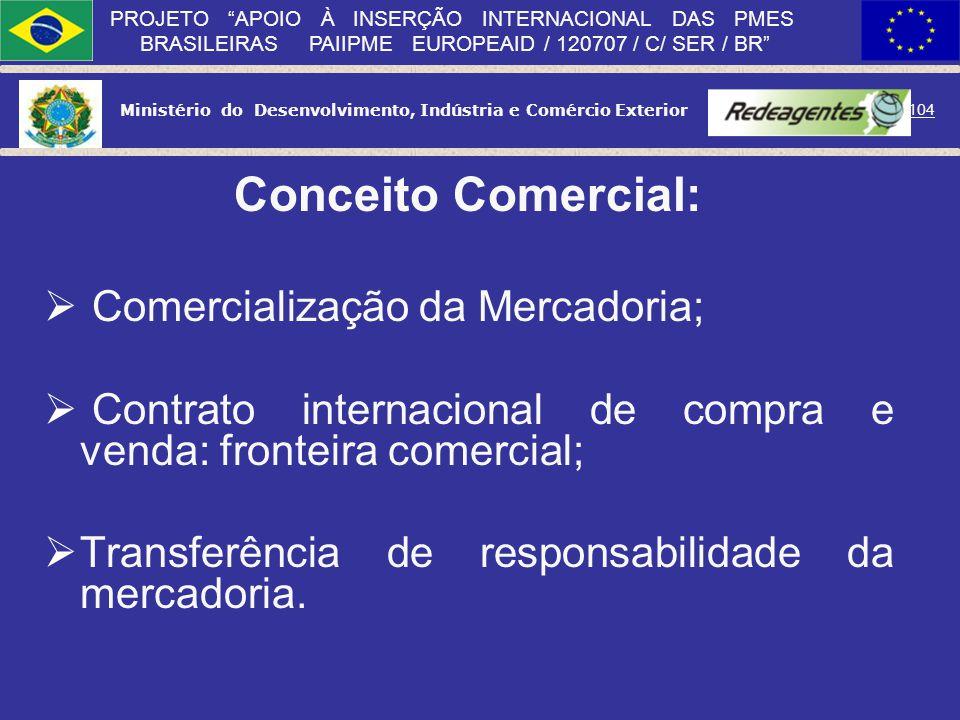 Conceito Comercial: Comercialização da Mercadoria;