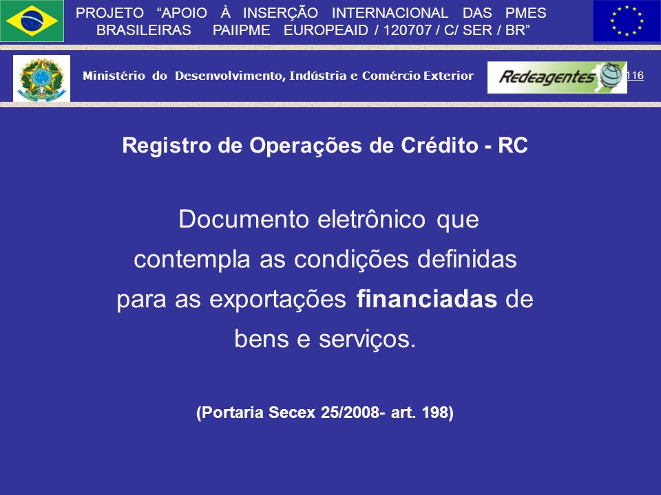 (Portaria Secex 25/2008- art. 198)