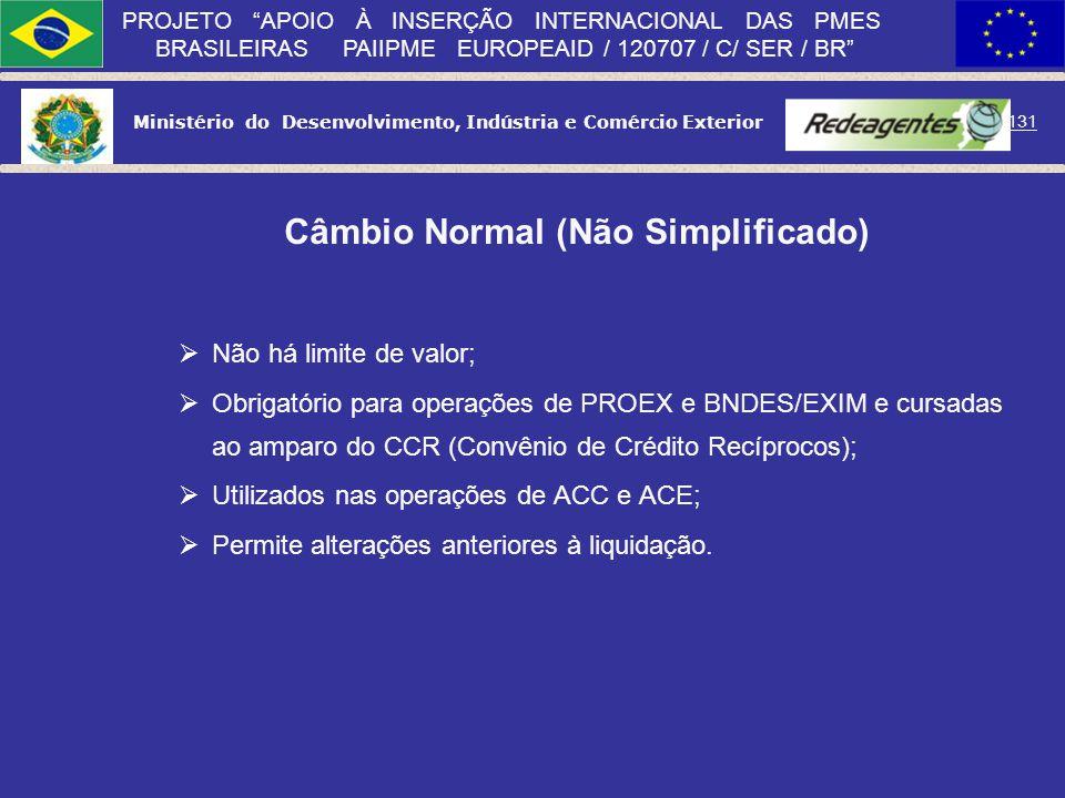 Câmbio Normal (Não Simplificado)