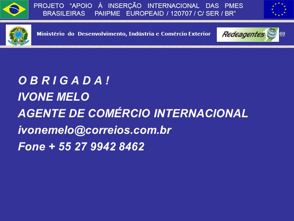 O B R I G A D A . IVONE MELO. AGENTE DE COMÉRCIO INTERNACIONAL.