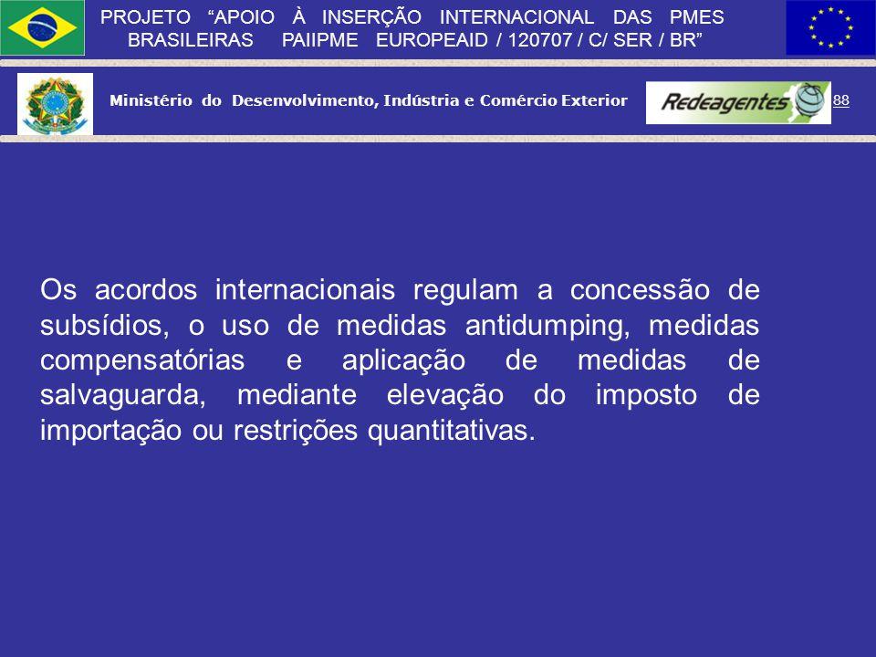 Os acordos internacionais regulam a concessão de subsídios, o uso de medidas antidumping, medidas compensatórias e aplicação de medidas de salvaguarda, mediante elevação do imposto de importação ou restrições quantitativas.
