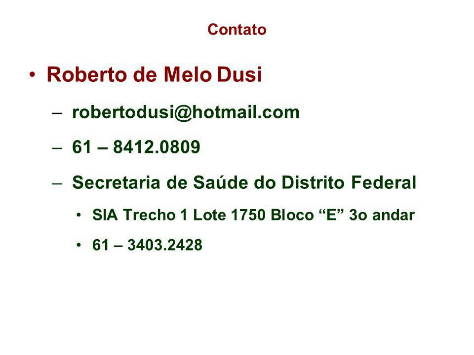 Roberto de Melo Dusi robertodusi@hotmail.com 61 – 8412.0809