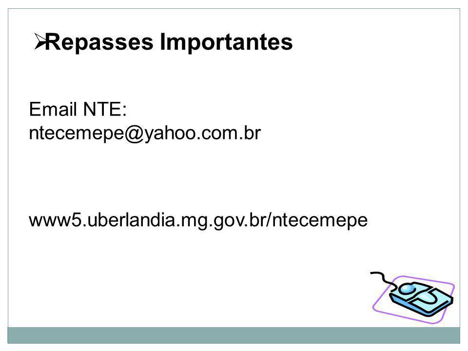 Repasses Importantes Email NTE: ntecemepe@yahoo.com.br