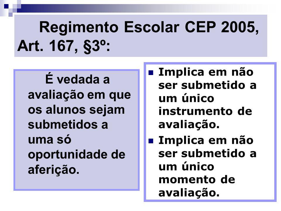 Regimento Escolar CEP 2005, Art. 167, §3º: