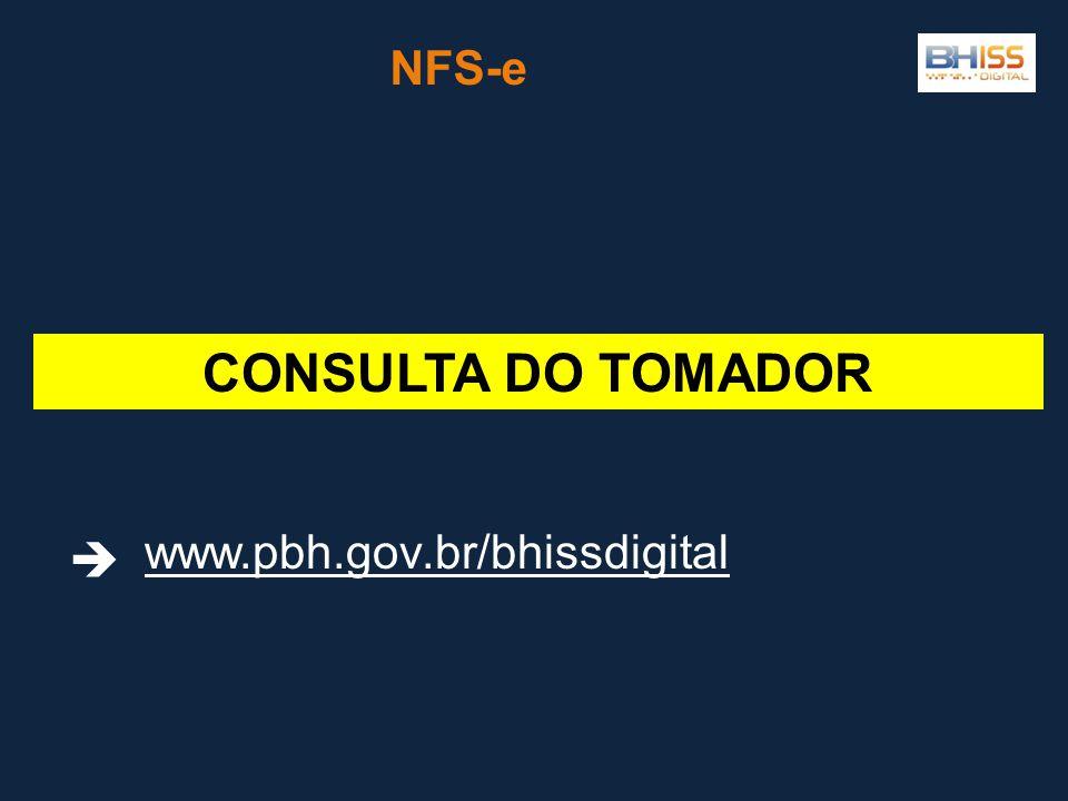 NFS-e CONSULTA DO TOMADOR www.pbh.gov.br/bhissdigital 