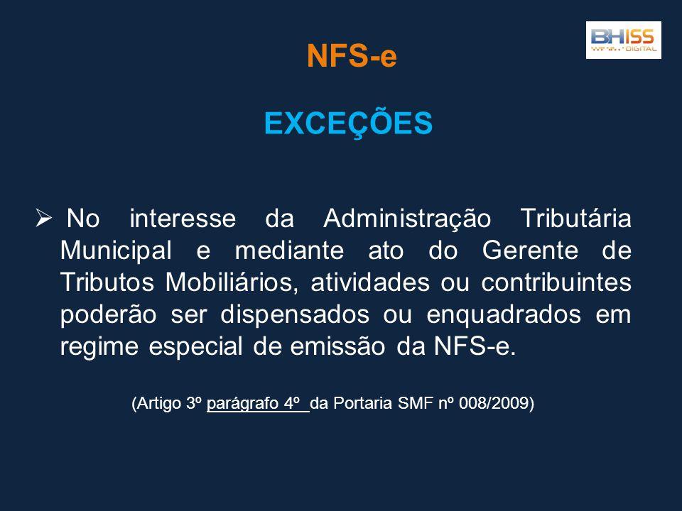 (Artigo 3º parágrafo 4º da Portaria SMF nº 008/2009)