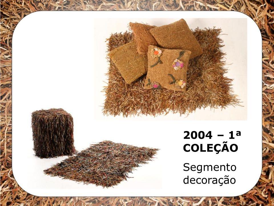 2004 – 1ª COLEÇÃO Segmento decoração