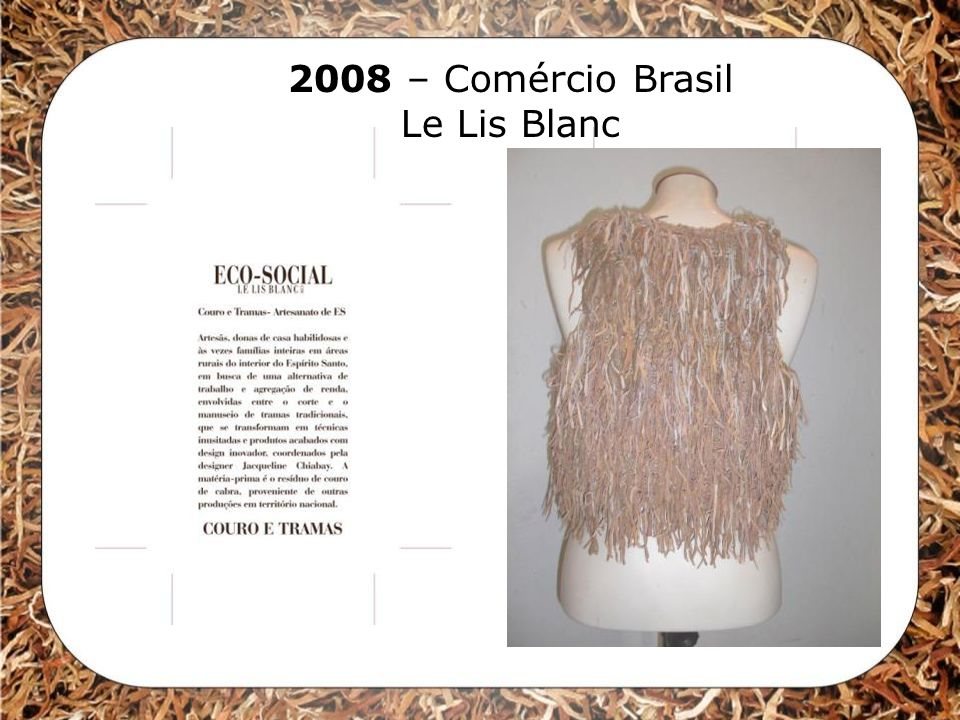 2008 – Comércio Brasil Le Lis Blanc