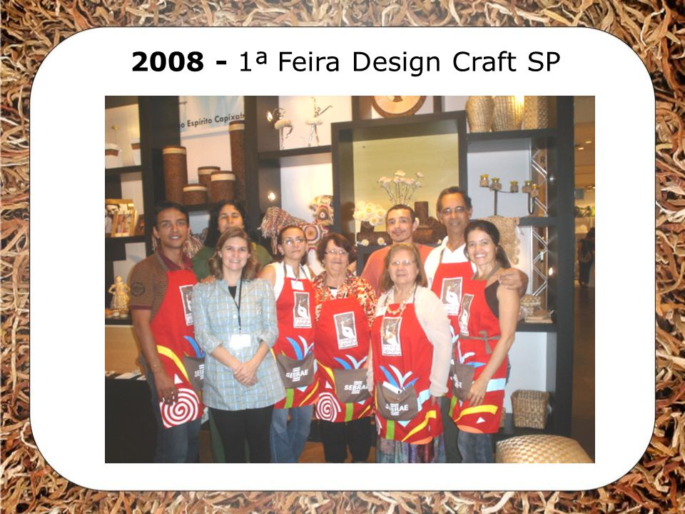 2008 - 1ª Feira Design Craft SP