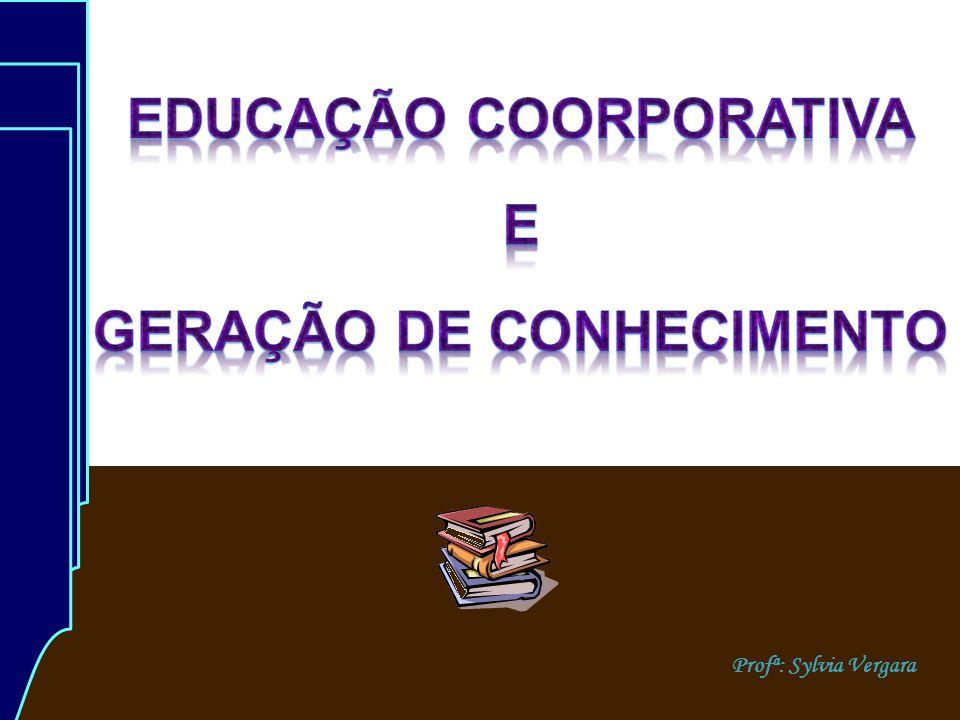 Educação Coorporativa Geração de Conhecimento