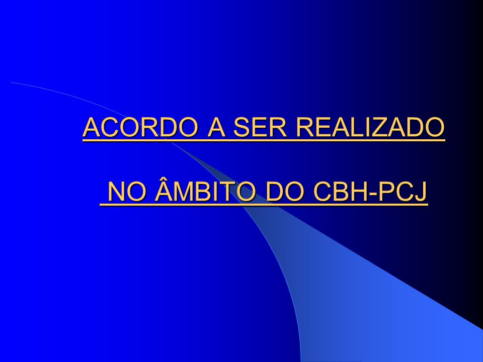 ACORDO A SER REALIZADO NO ÂMBITO DO CBH-PCJ