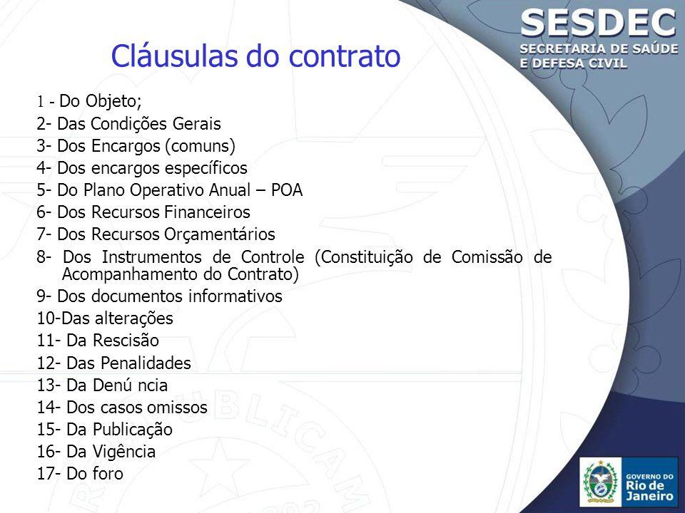 Cláusulas do contrato 1 - Do Objeto; 2- Das Condições Gerais