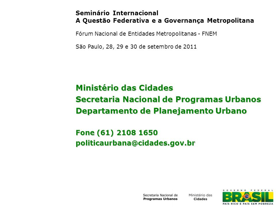 Ministério das Cidades Secretaria Nacional de Programas Urbanos
