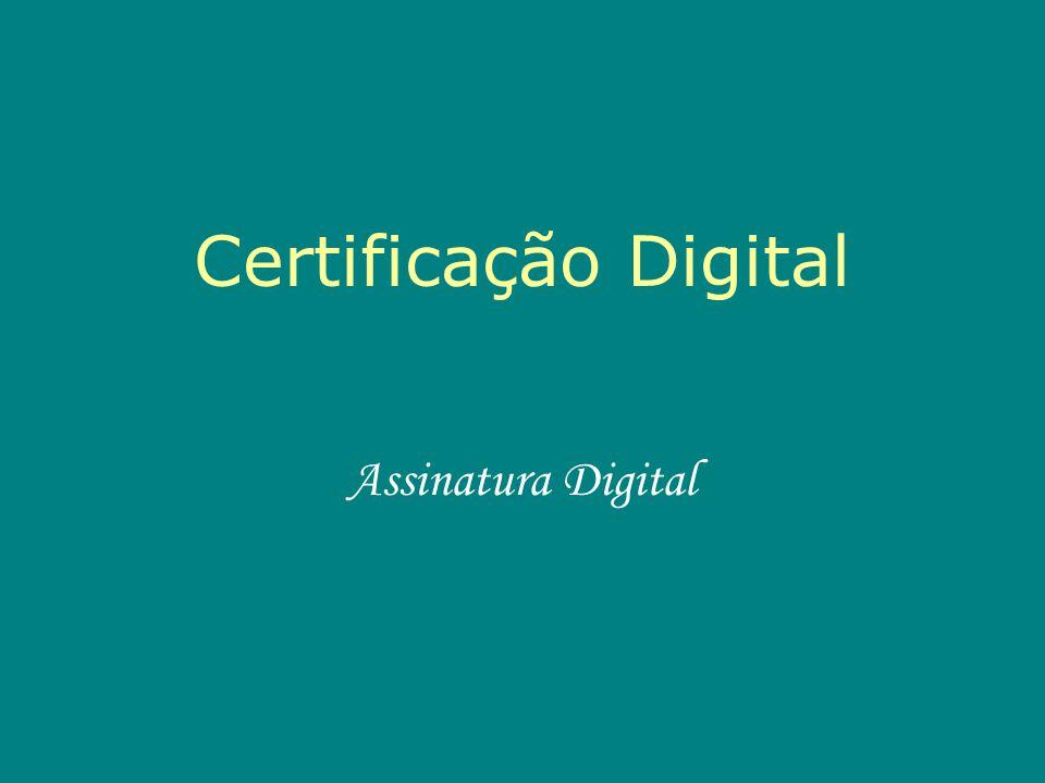 Certificação Digital Assinatura Digital