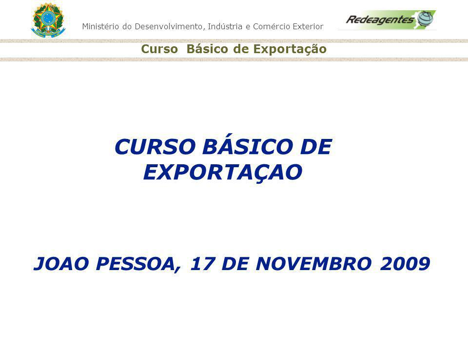 CURSO BÁSICO DE EXPORTAÇAO JOAO PESSOA, 17 DE NOVEMBRO 2009