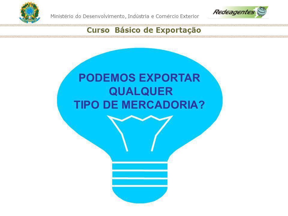 PODEMOS EXPORTAR QUALQUER TIPO DE MERCADORIA