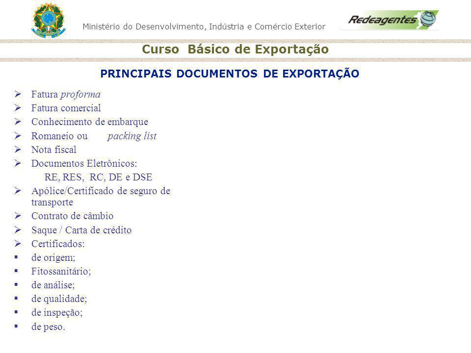 PRINCIPAIS DOCUMENTOS DE EXPORTAÇÃO Para fins fiscais e contábeis