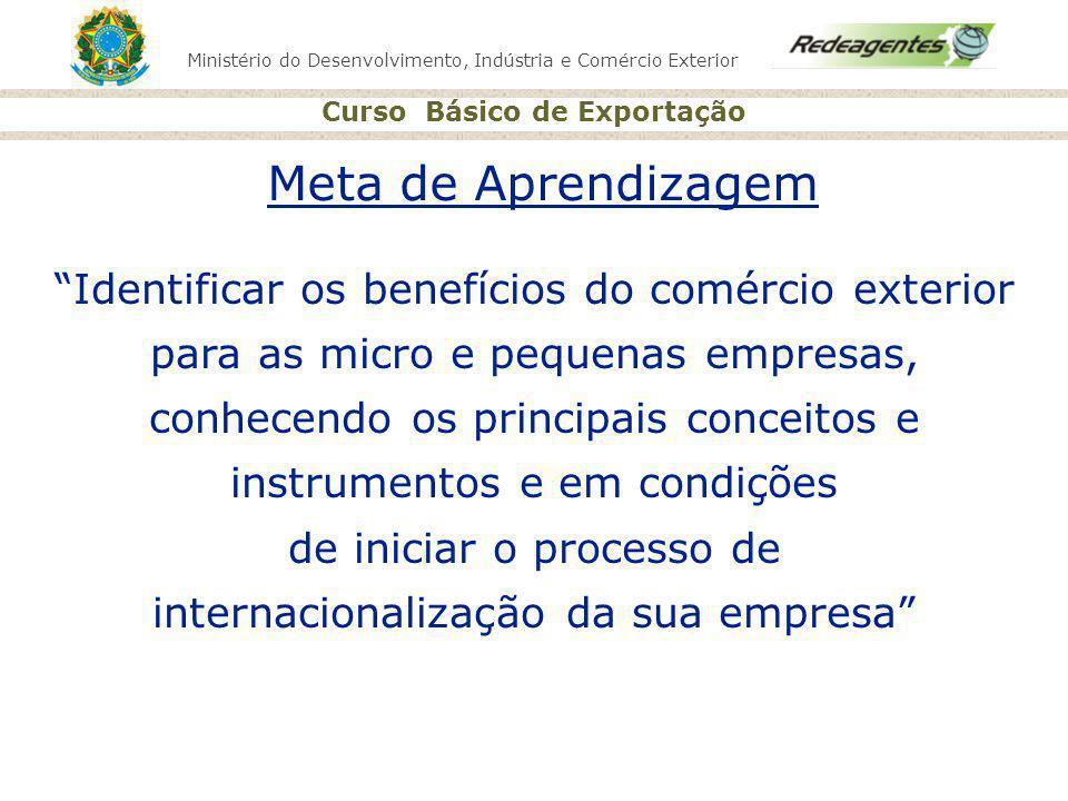 Meta de Aprendizagem Identificar os benefícios do comércio exterior