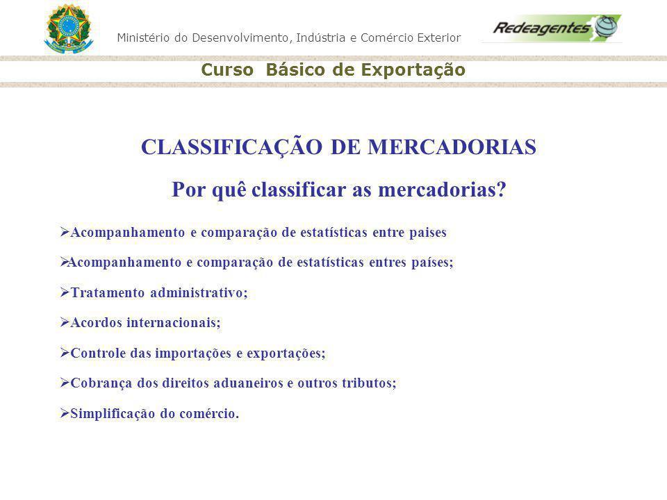 CLASSIFICAÇÃO DE MERCADORIAS Por quê classificar as mercadorias