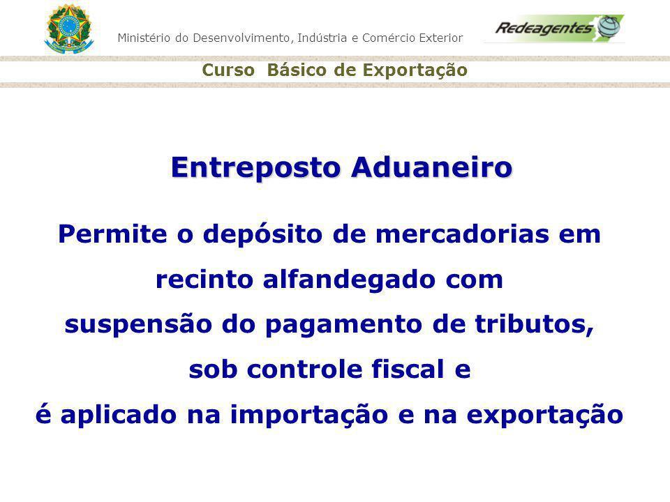 Entreposto Aduaneiro Permite o depósito de mercadorias em