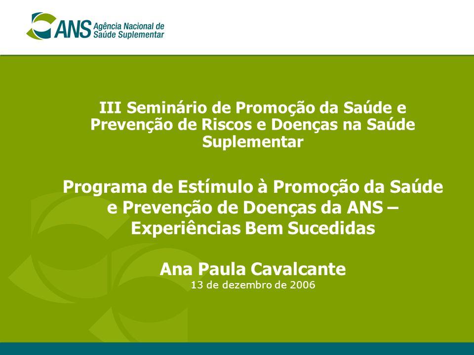 III Seminário de Promoção da Saúde e Prevenção de Riscos e Doenças na Saúde Suplementar